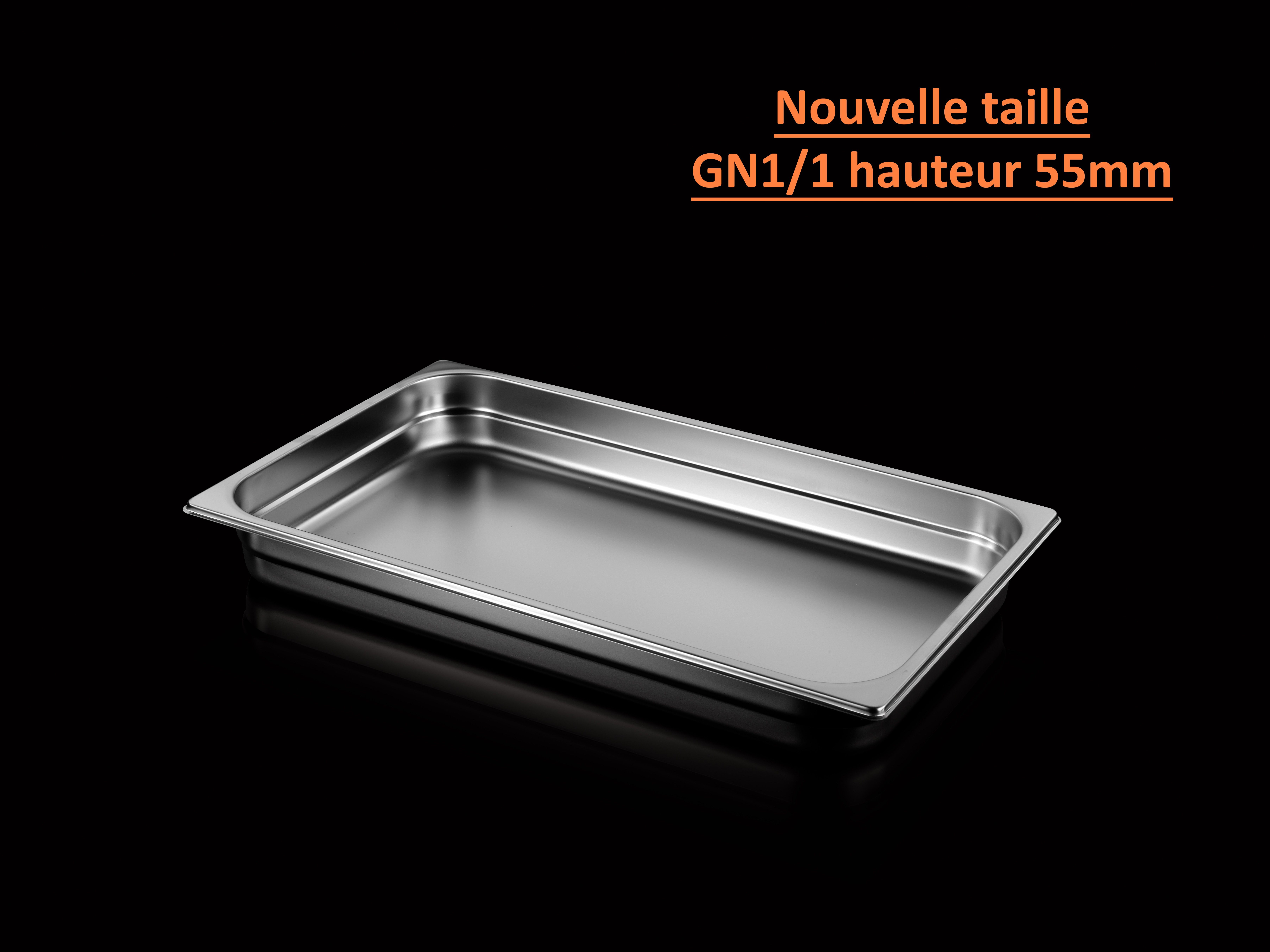 Nouvelle taille GN1/1 H.55mm